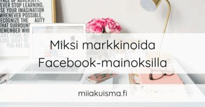 Miksi markkinoida Facebook-mainoksilla