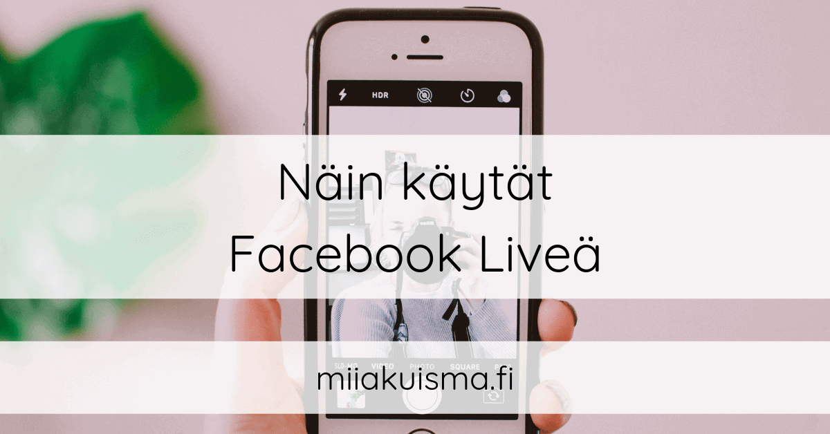 Näin käytät Facebook liveä